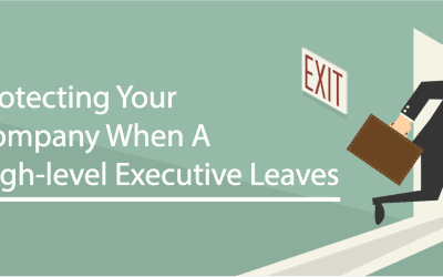 Protecting Your Company When A High-level Executive Leaves